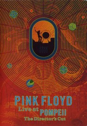 Pink Floyd: Live at Pompeii (Echoes: Pink Floyd)