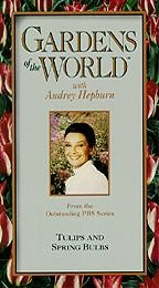 Gardens of the World With Audrey Hepburn: Tulips and Spring Bulbs