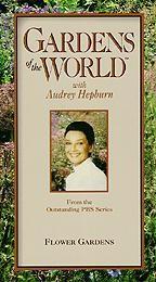 Gardens of the World With Audrey Hepburn: Flower Gardens