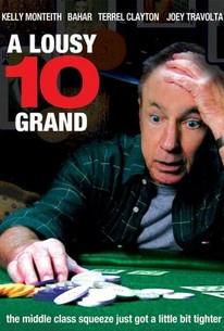 A Lousy Ten Grand