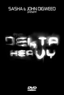 Sasha and John Digweed - Delta Heavy