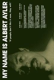 My Name Is Albert Ayler