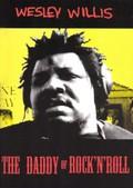 Wesley Willis: Daddy of Rock 'n' Roll