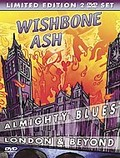 Wishbone Ash - Almighty Blues: London and Beyond