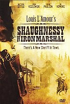 Louis L' Amour's Shaughnessy: The Iron Marshall