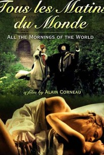 All the Mornings of the World (Tous Les Matins du Monde)