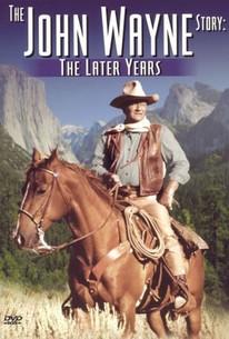 The John Wayne Story: The Later Years