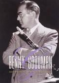 Benny Goodman: Adventures in the Kingdom of Swing