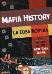 La Cosa Nostra - History of the New York Mafia
