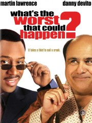 What's the Worst That Could Happen? (2001)