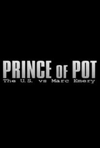 Prince of Pot: The U.S. vs Marc Emery