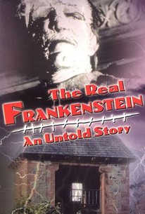 The Real Frankenstein: An Untold Story
