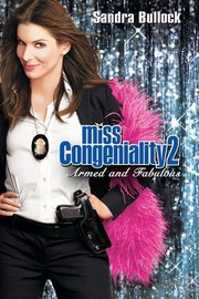 Miss Congeniality 2 - Armed and Fabulous