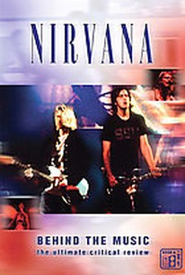 Nirvana - Behind the Music: The Ultimate Critical Review