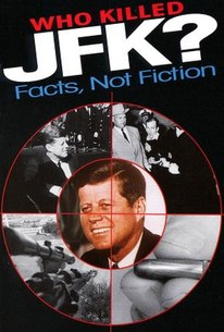 Who Killed JFK? Facts, Not Fiction