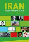 Iran: The Hundred Year War