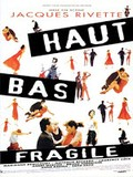 Haut Bas Fragile (Up, Down, Fragile)