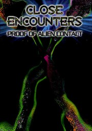 Close Encounters: Proof of Alien Contact
