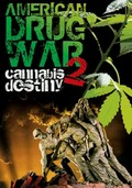 American Drug War 2: Cannabis Destiny