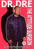 Dr. Dre: The Attitude Surgeon