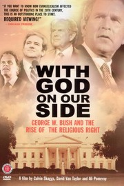 With God on Our Side: George W. Bush and the Rise of the Religious Right in America