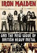 Iron Maiden - Iron Maiden and the New Wave of British Heavy Metal