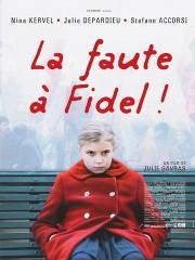 Blame It on Fidel (La Faute a Fidel)