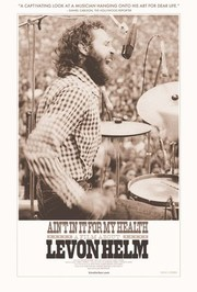 Ain't In It For My Health: A Film About Levon Helm