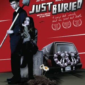 Just Buried (2007) - Rotten Tomatoes