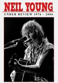 Neil Young: Under Review: 1976-2006