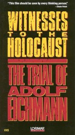 Witness to the Holocaust: The Trial of Adolf Eichmann