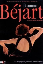 B�jart Into the Light (B comme Bejart)