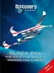 Black Sky: The Race for Space & Winning the X-Prize