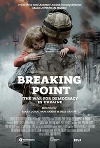 Breaking Point: The War for Democracy in Ukraine