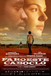 Faroeste caboclo (Brazilian Western) (2013) - Rotten Tomatoes