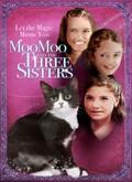 Moo Moo and the Three Sisters