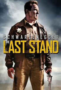 The Last Stand (2013) - Rotten Tomatoes