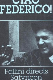 Ciao Federico! Fellini Directs Satyricon