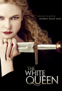 The White Queen: Season 1 - Rotten Tomatoes