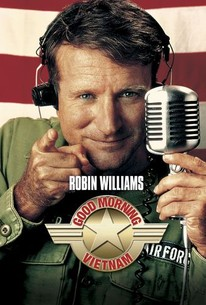 Good Morning Vietnam Quotes Good Morning, Vietnam (1987)   Rotten Tomatoes Good Morning Vietnam Quotes