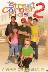 The Street Corner Kids 2: A Place Called Elmira