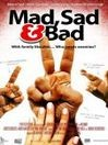 Mad, Sad & Bad