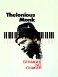 Thelonious Monk: Straight, No Chaser (Straight, No Chaser )
