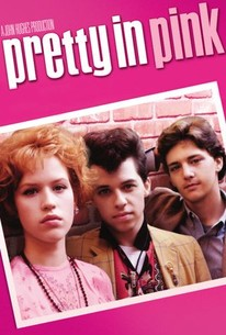 Pretty in Pink (1986) - Rotten Tomatoes
