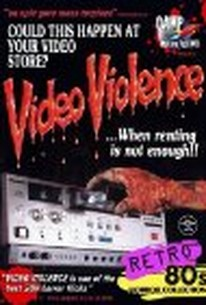 Video Violence ... When Renting Is Not Enough