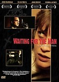 Waiting for the Man