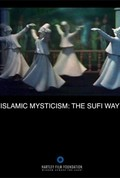 Islamic Mysticism: The Sufi Way
