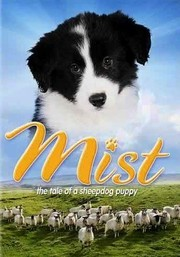 Mist: The Story of a Sheepdog Puppy