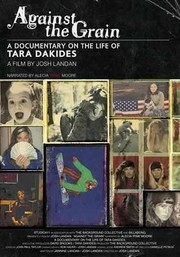 Against the Grain: A Documentary on the Life of Tara Dakides