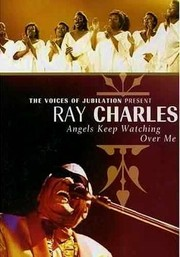 Ray Charles: Angels Keep Watching Over Me